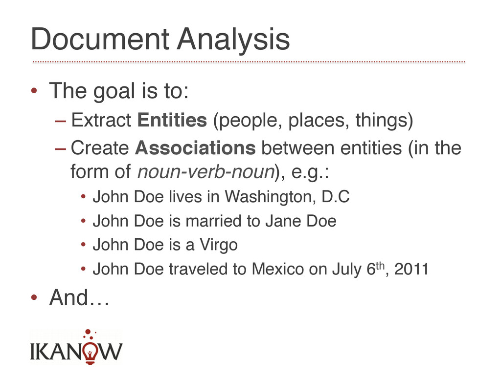 Document Analysis! • The goal is to:! –Extrac...