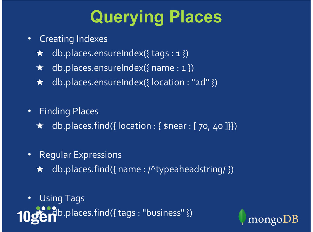 Querying Places Creating)Indexes db.places.ensu...