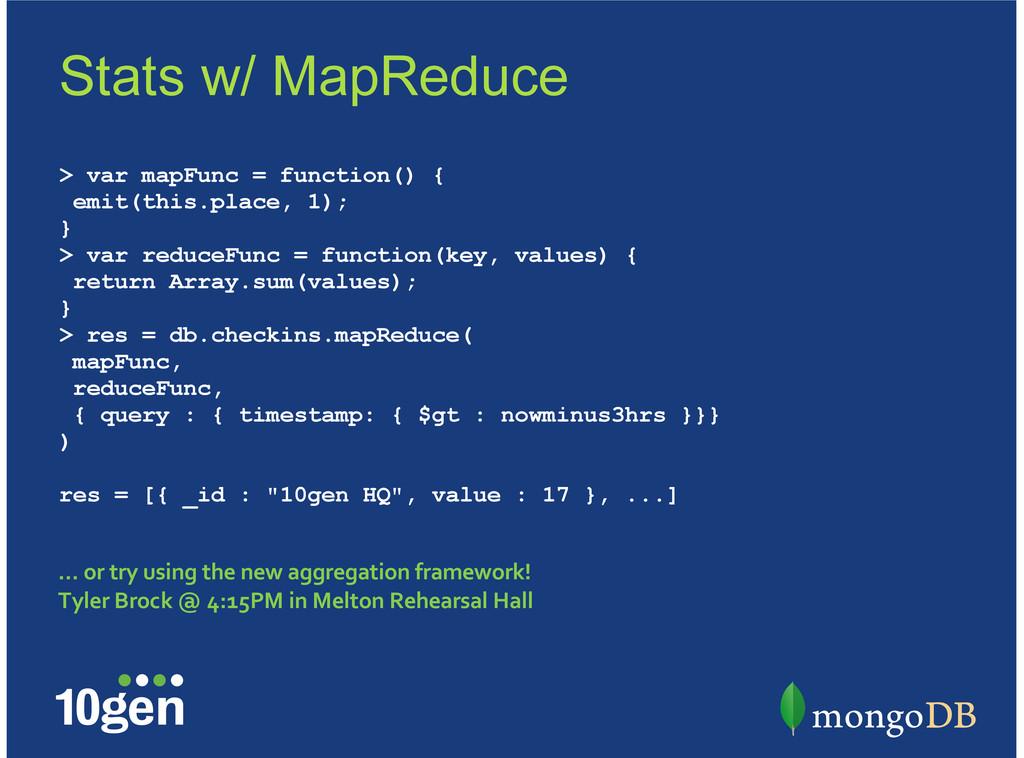 > var mapFunc = function() { emit(this.place, 1...