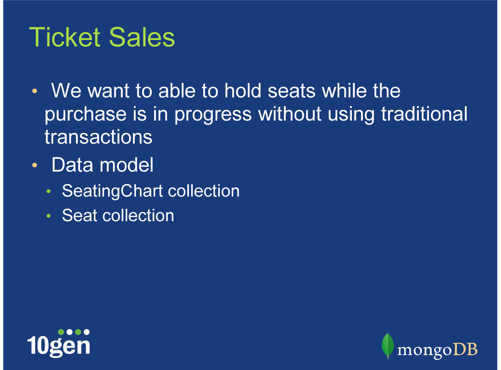 Ticket Sales We want to able to hold seats whil...