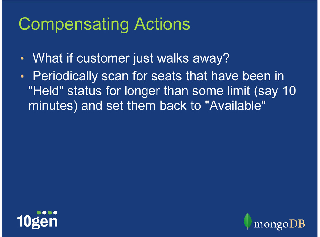 Compensating Actions What if customer just walk...