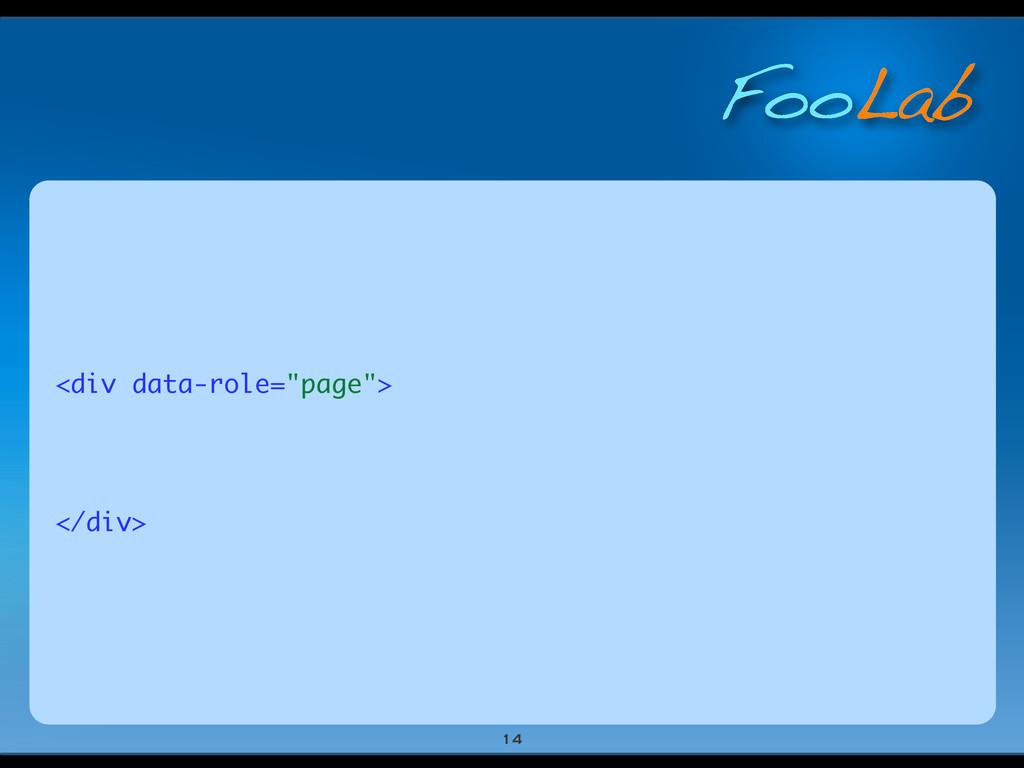 "FooLab <div data-role=""page""> </div> 14"