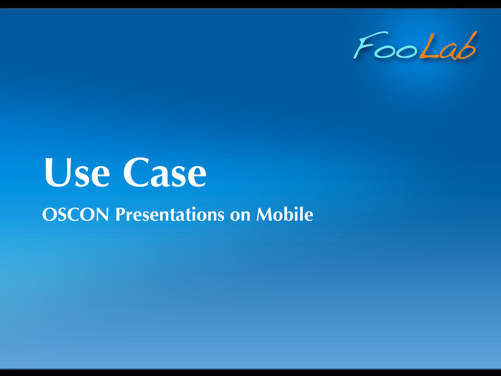 FooLab Use Case OSCON Presentations on Mobile