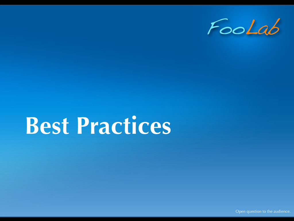 FooLab Best Practices Open question to the audi...