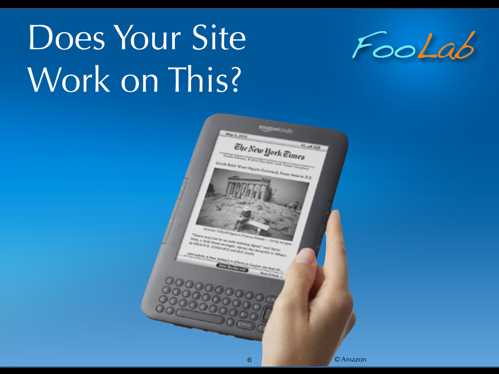 FooLab Does Your Site Work on This? 6 © Amazon