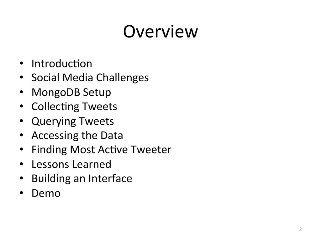 Overview' • IntroducCon' • Social'Media'Chall...