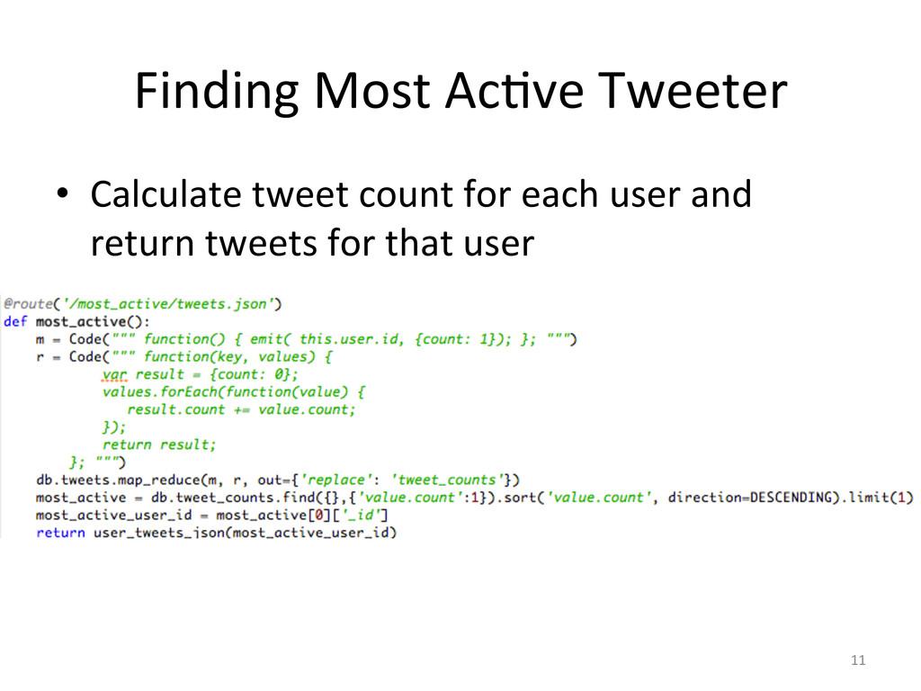 Finding'Most'AcCve'Tweeter' • Calculate'tweet'...