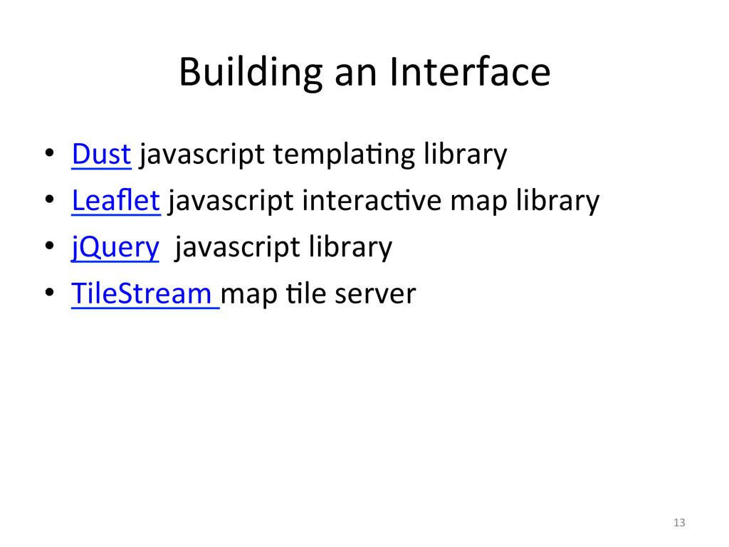 Building'an'Interface' • Dust'javascript'templ...