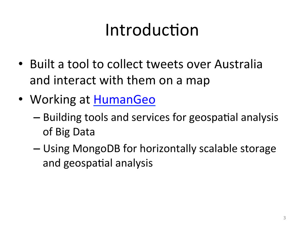 IntroducCon' • Built'a'tool'to'collect'tweets'...