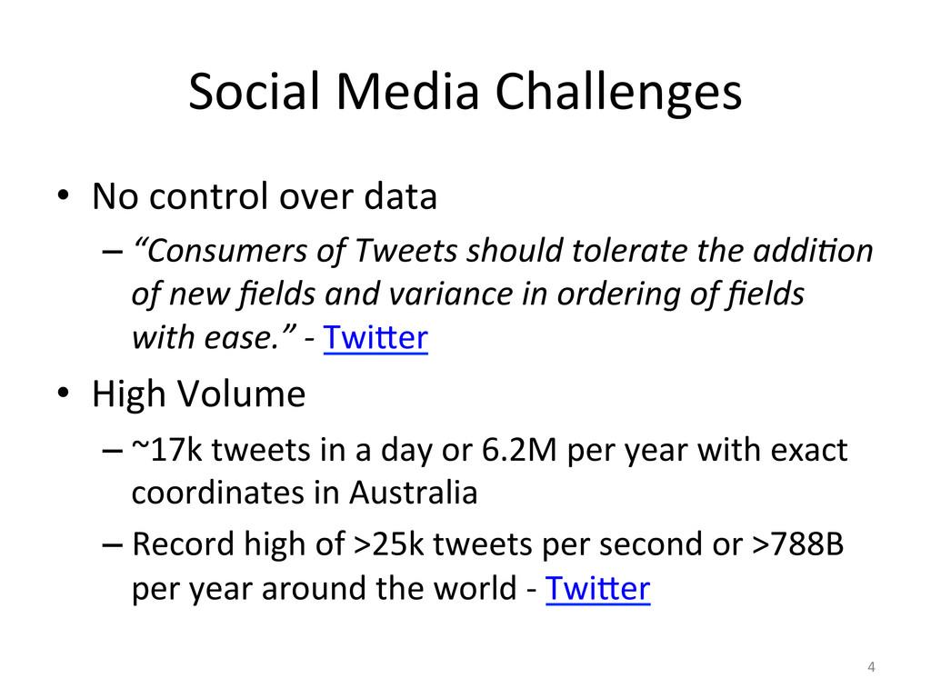 Social'Media'Challenges'' • No'control'over'da...