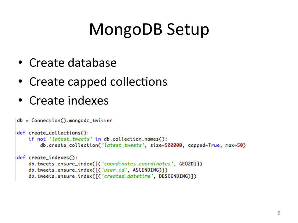 MongoDB'Setup' • Create'database' • Create'ca...