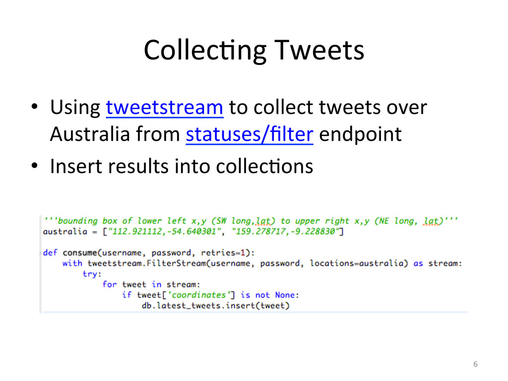CollecCng'Tweets' • Using'tweetstream'to'colle...