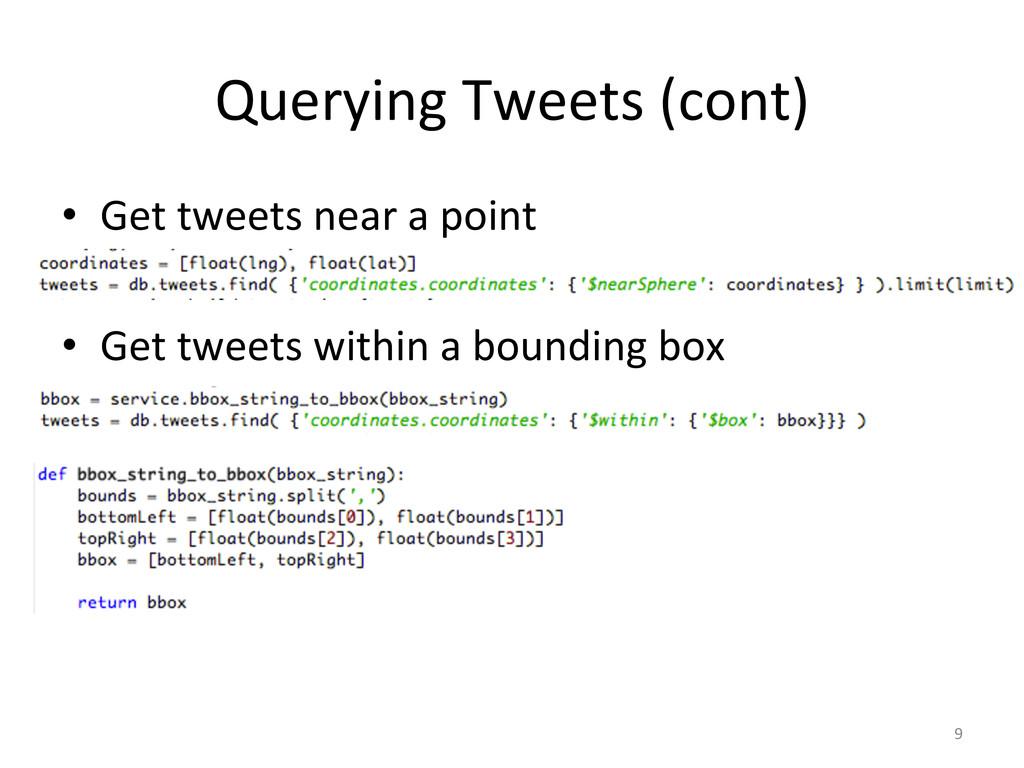 Querying'Tweets'(cont)' • Get'tweets'near'a'po...