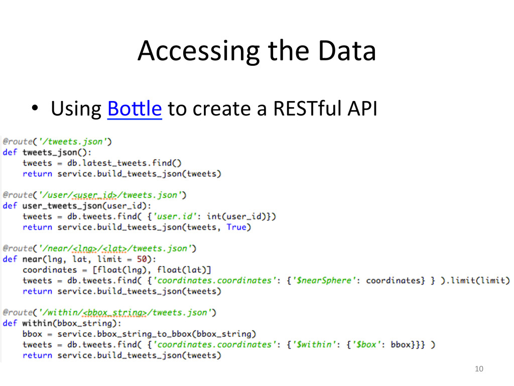 Accessing'the'Data' • Using'BoTle'to'create'a'...