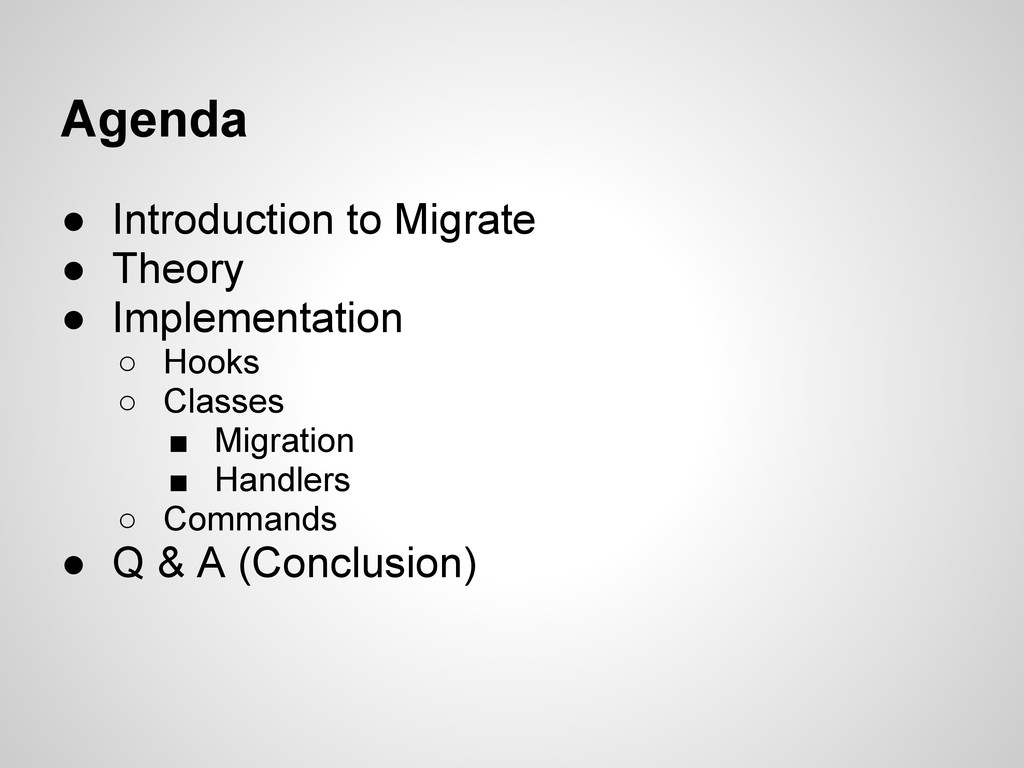 Agenda ● Introduction to Migrate ● Theory ● Imp...