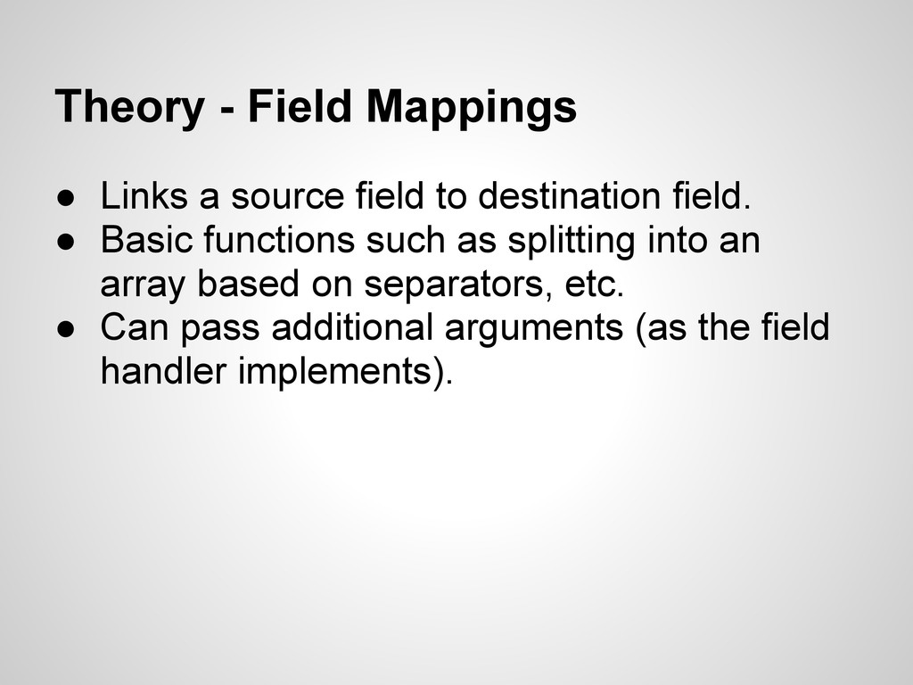 Theory - Field Mappings ● Links a source field ...