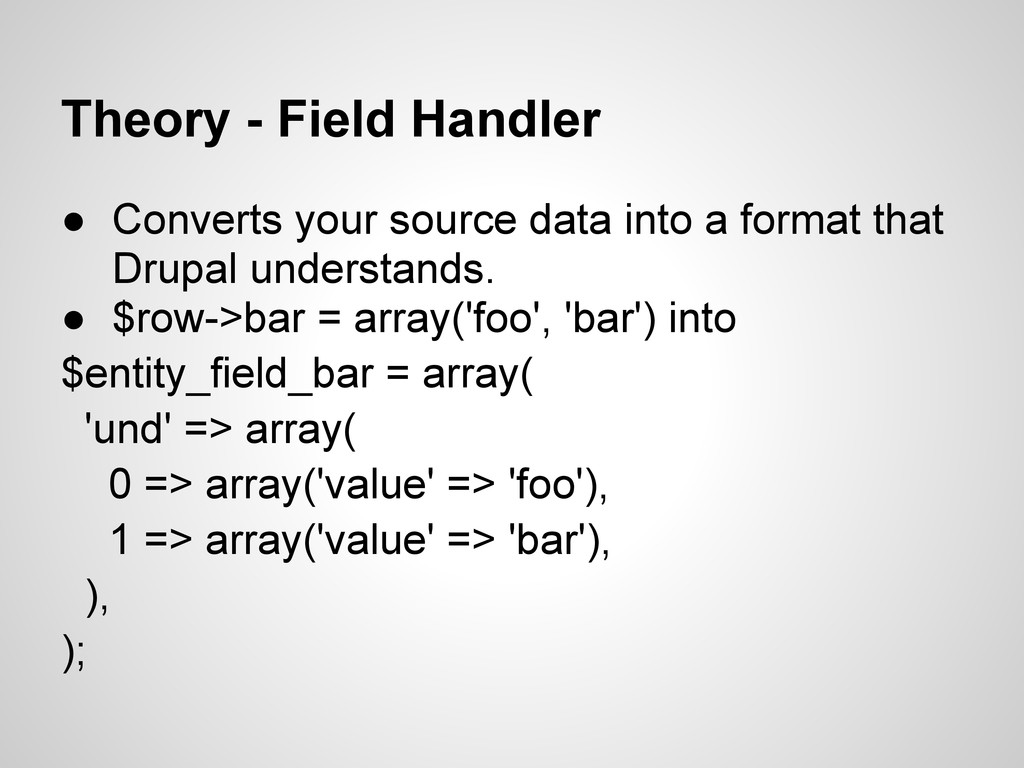 Theory - Field Handler ● Converts your source d...
