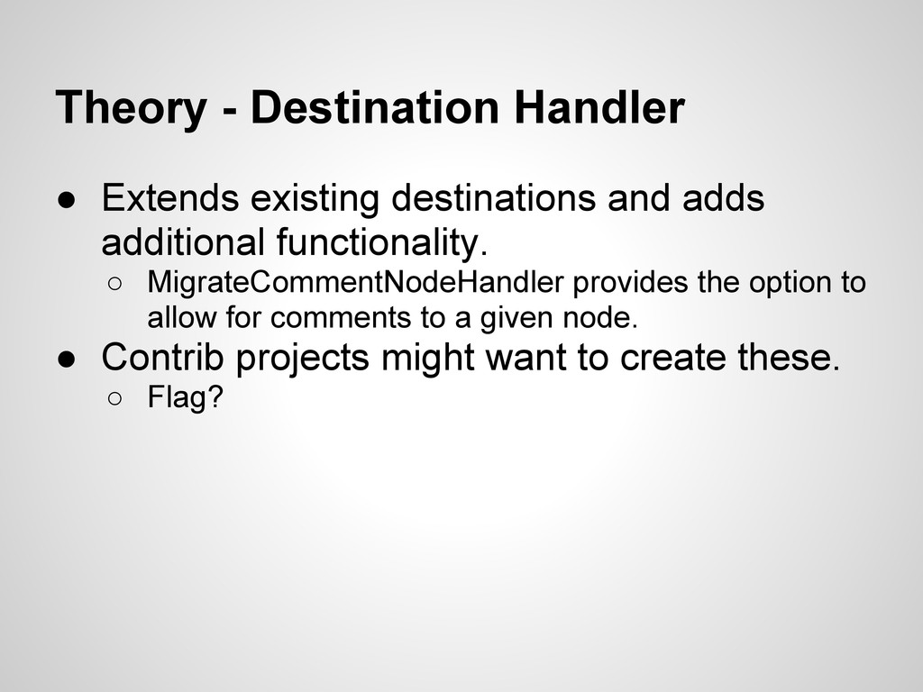 Theory - Destination Handler ● Extends existing...