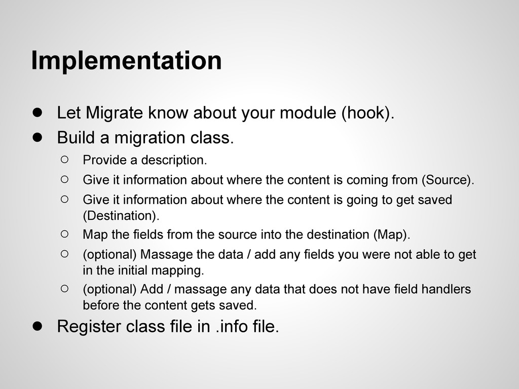 Implementation ● Let Migrate know about your mo...