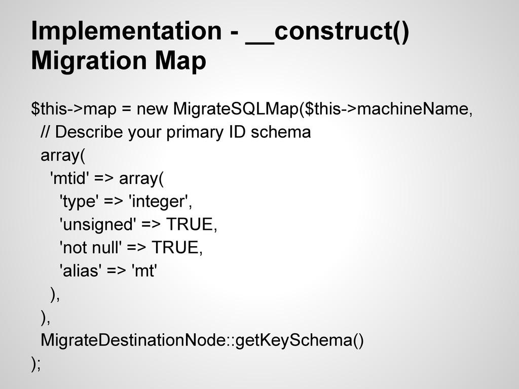 Implementation - __construct() Migration Map $t...