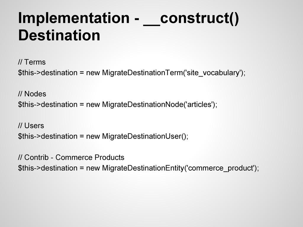 Implementation - __construct() Destination // T...