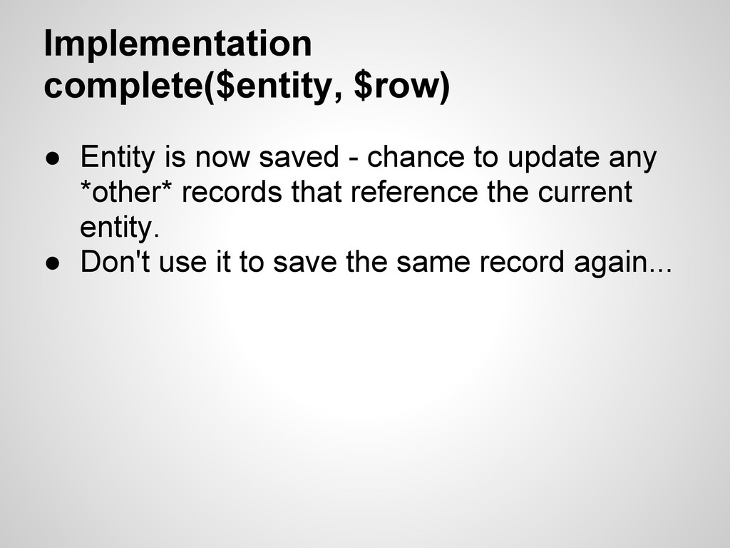 Implementation complete($entity, $row) ● Entity...