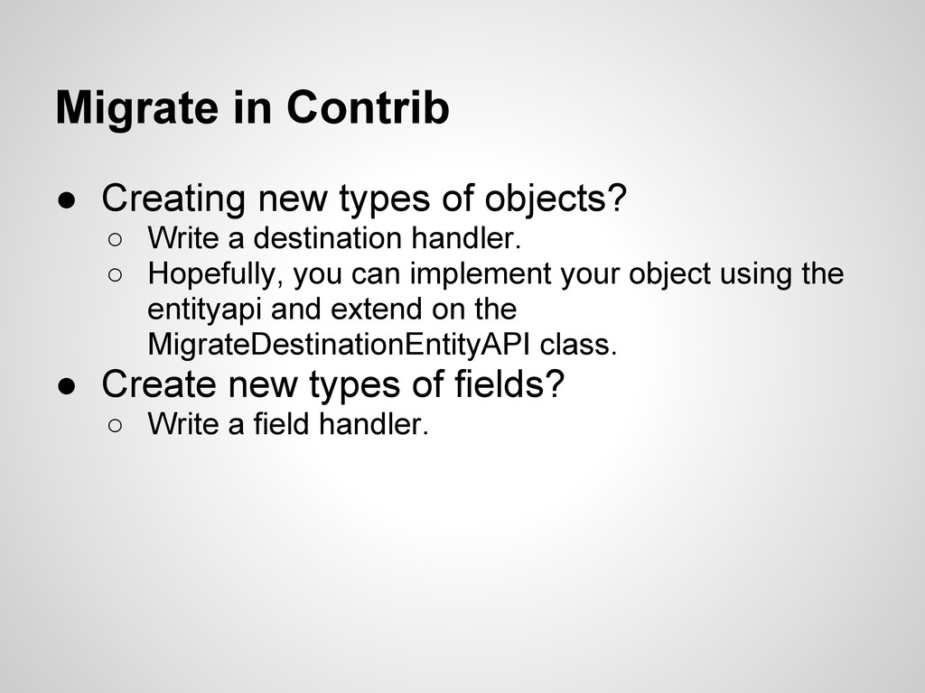 Migrate in Contrib ● Creating new types of obje...