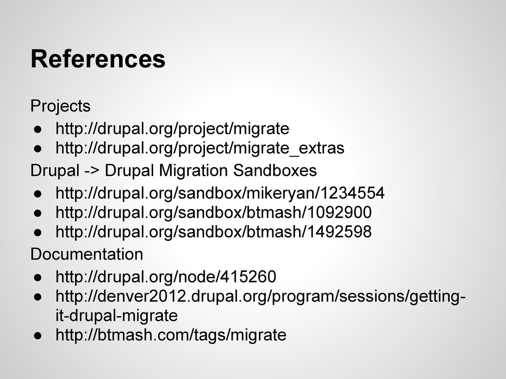 References Projects ● http://drupal.org/project...