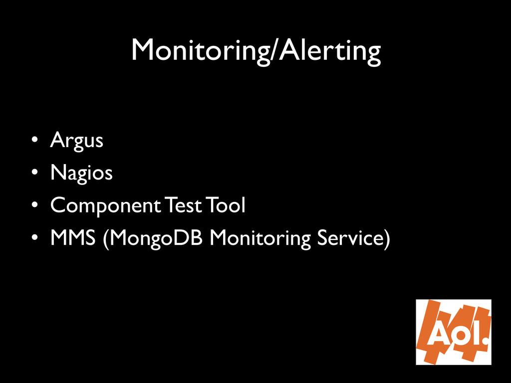 "Monitoring/Alerting"" "" • Argus"" • Nagios"" • ..."