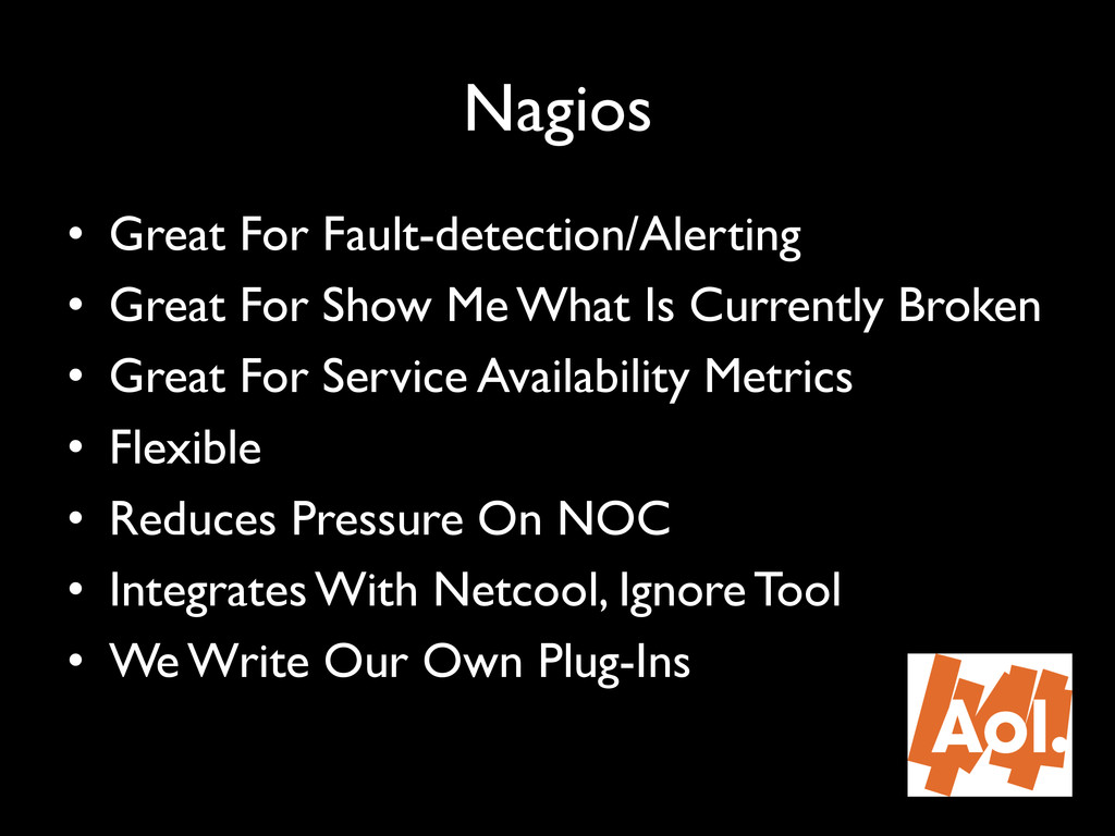 """Nagios"""" • Great For Fault-detection/Alerting"""" ..."""
