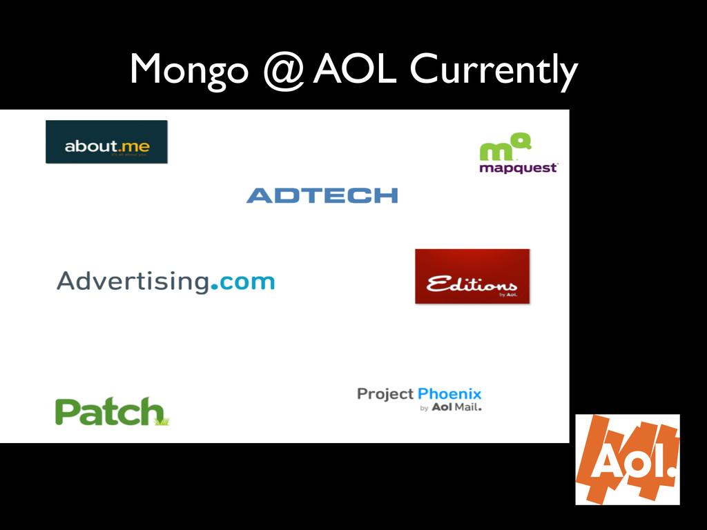 """Mongo @ AOL Currently"""" ' '"""