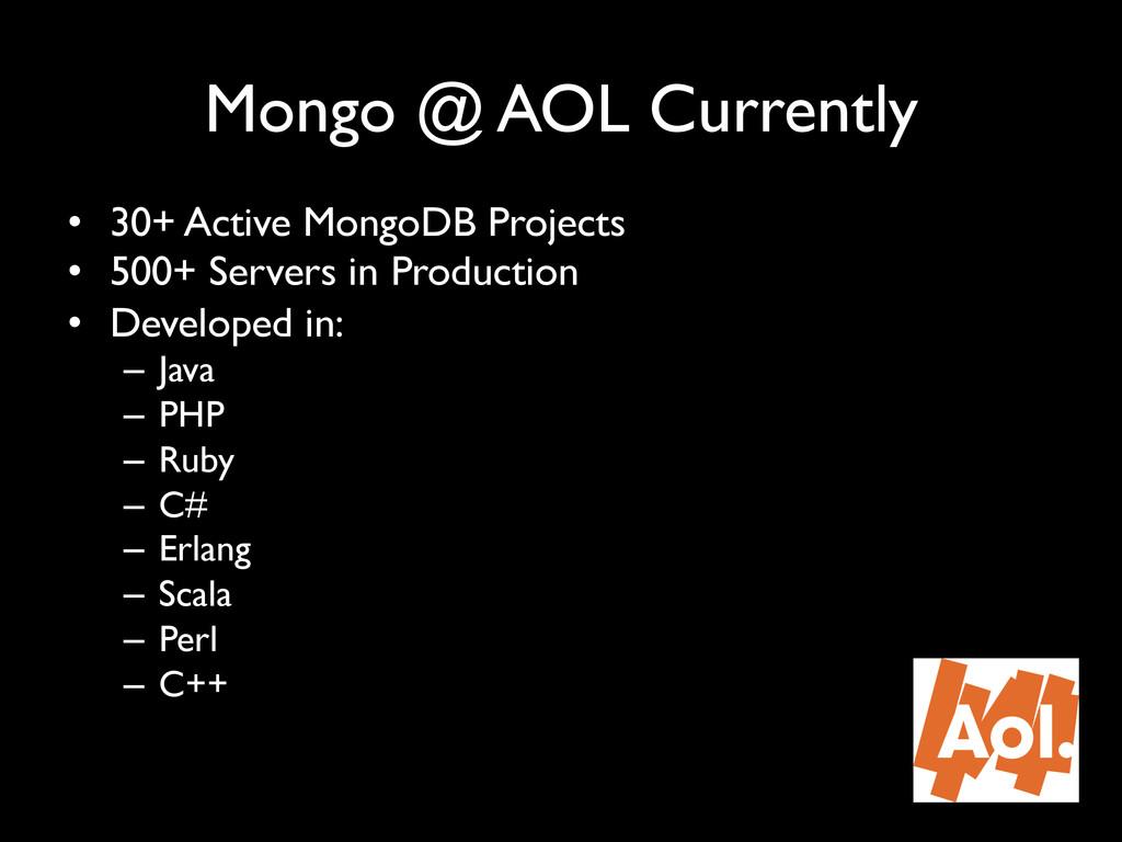 "Mongo @ AOL Currently"" • 30+ Active MongoDB Pr..."