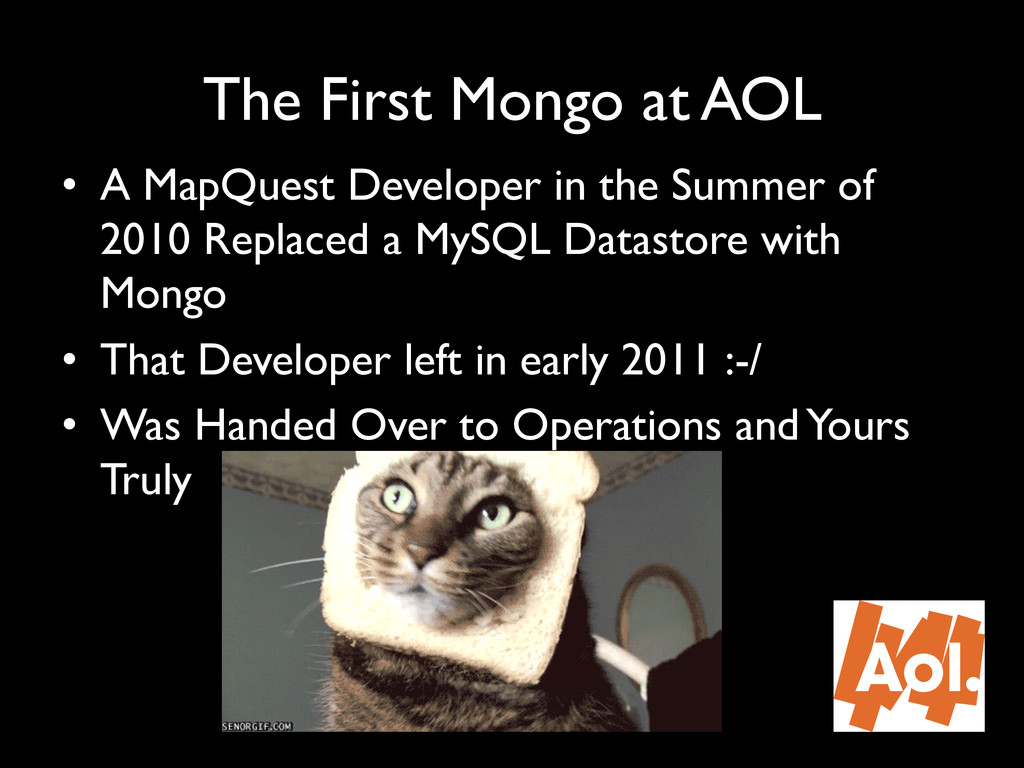 """The First Mongo at AOL"""" • A MapQuest Developer..."""