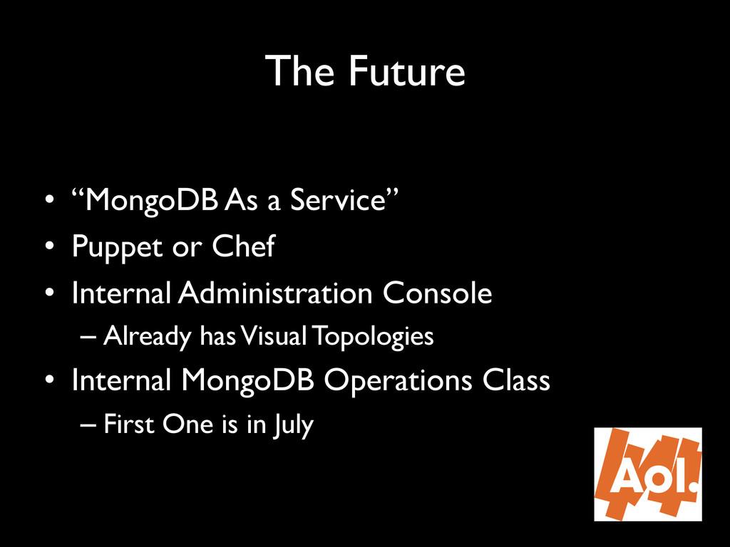 "The Future"" • ""MongoDB As a Service"""" • Puppe..."