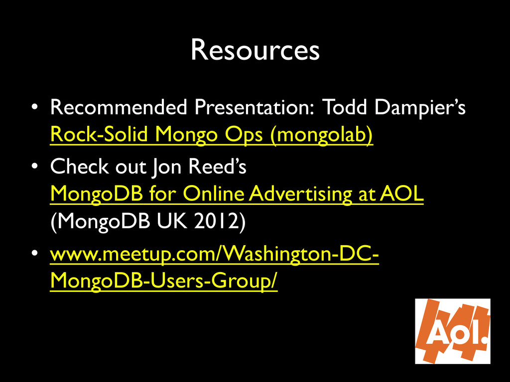 """Resources"""" • Recommended Presentation: Todd Da..."""