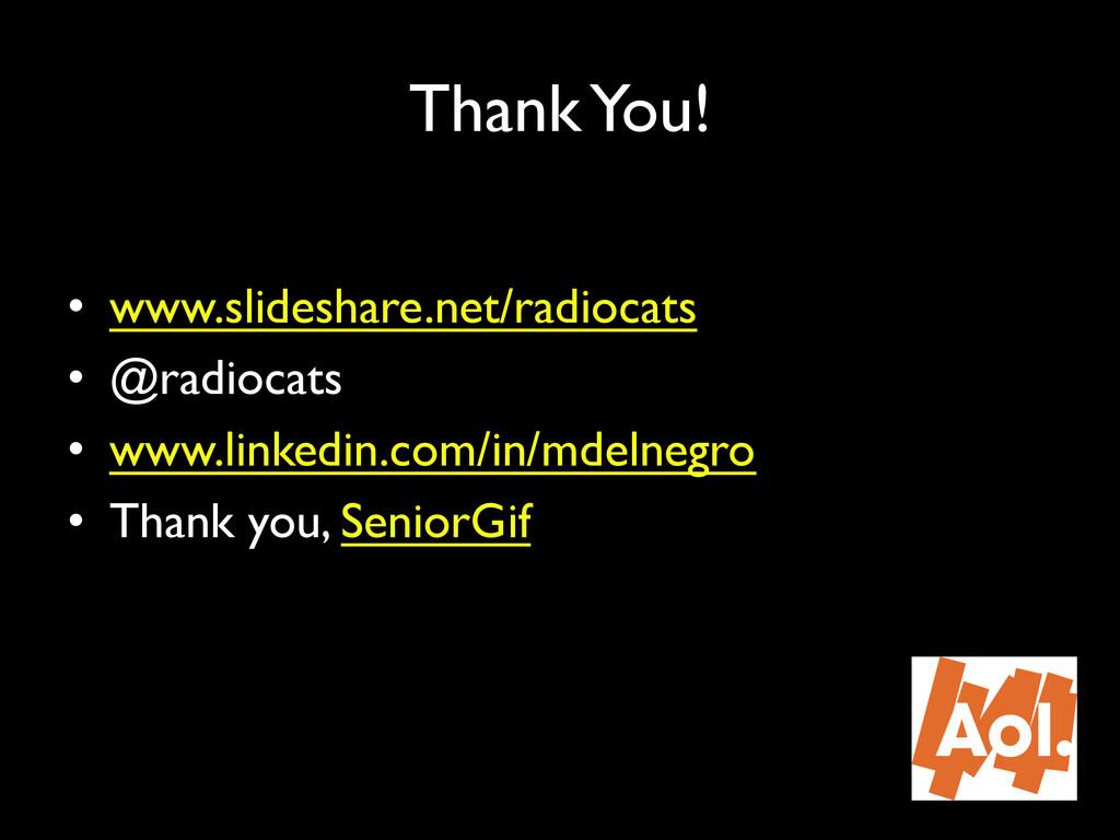 "Thank You!"" • www.slideshare.net/radiocats"" •..."