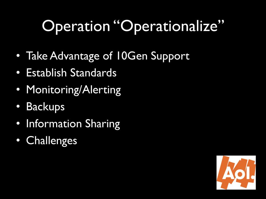 "Operation ""Operationalize"""" • Take Advantage o..."