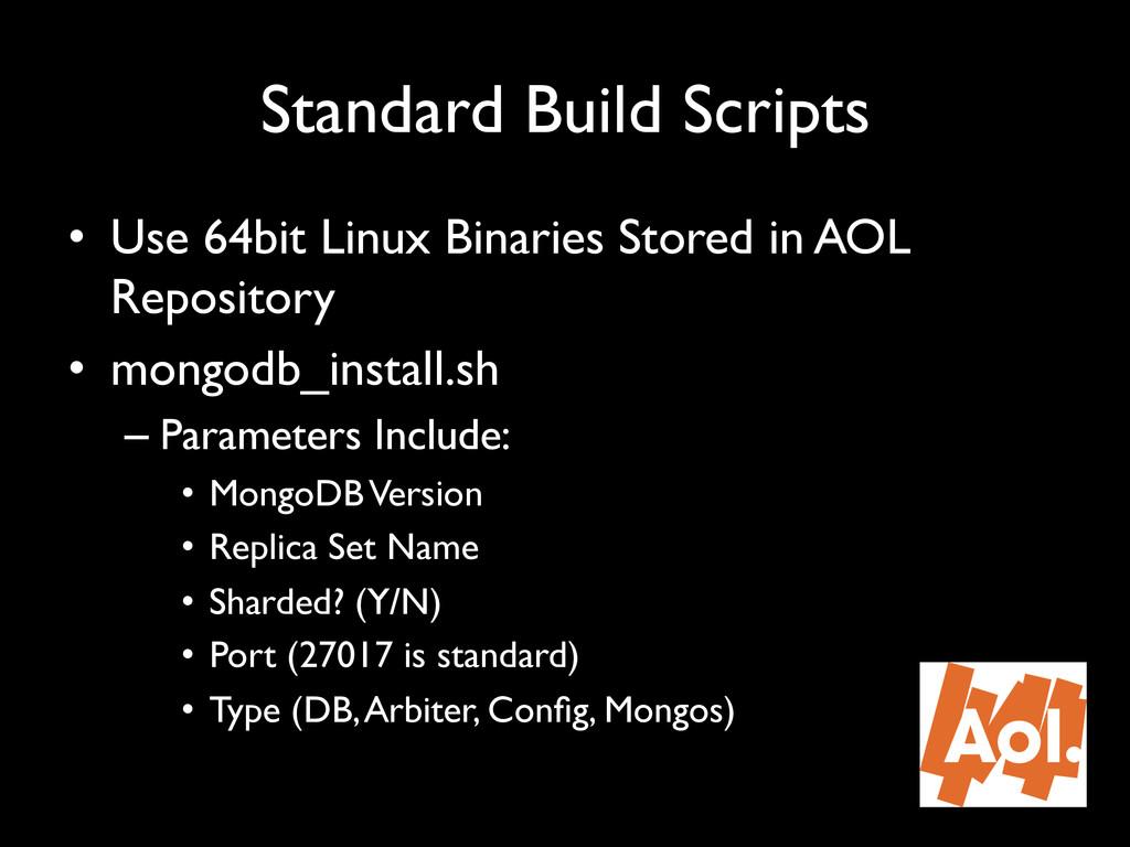 """Standard Build Scripts"""" • Use 64bit Linux Bina..."""