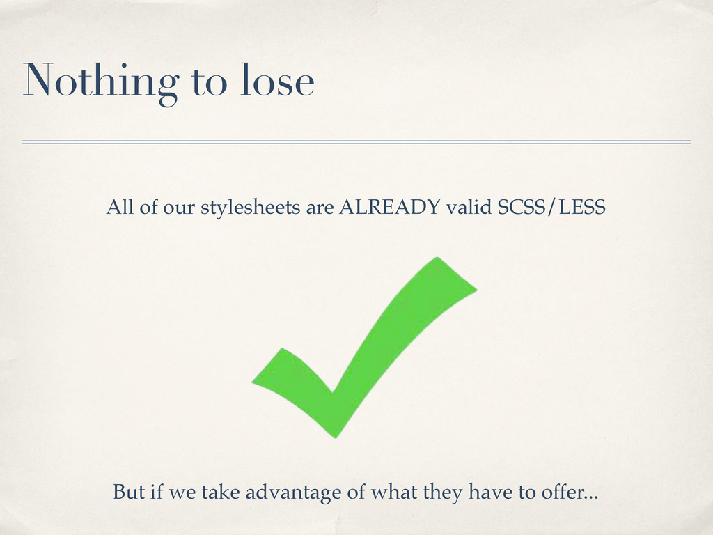 Nothing to lose All of our stylesheets are ALRE...