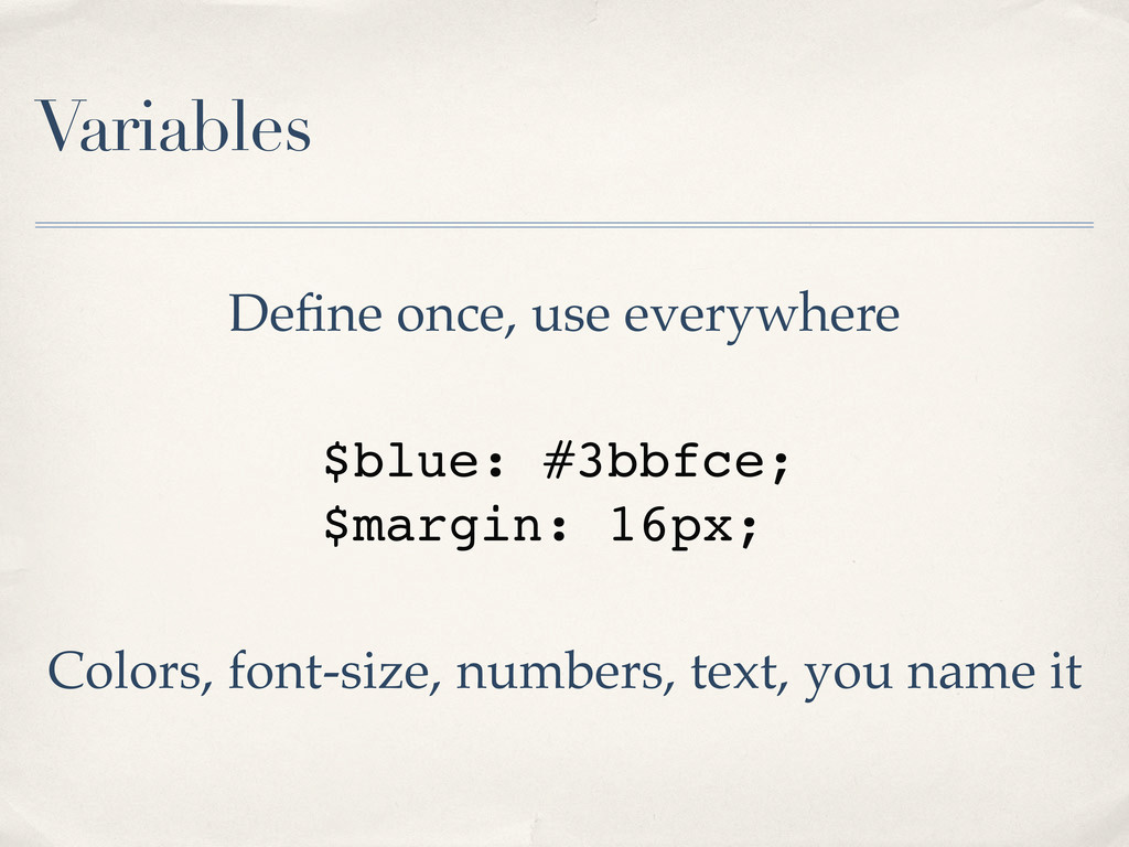 Variables Define once, use everywhere $blue: #3b...