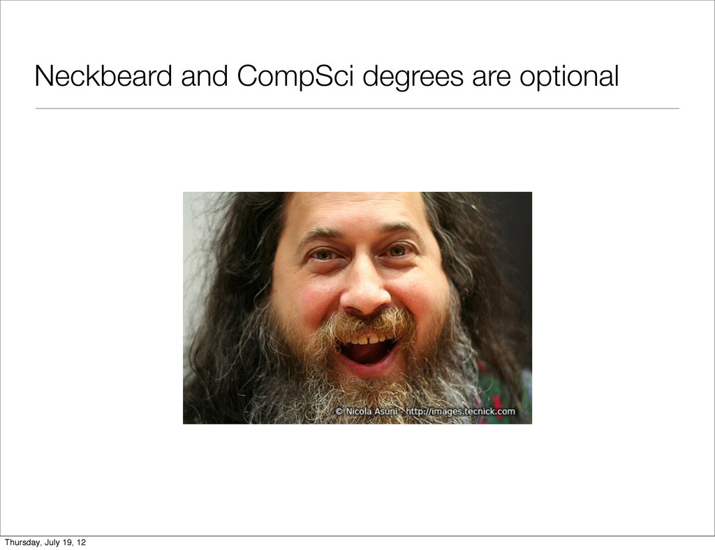 Neckbeard and CompSci degrees are optional Thur...