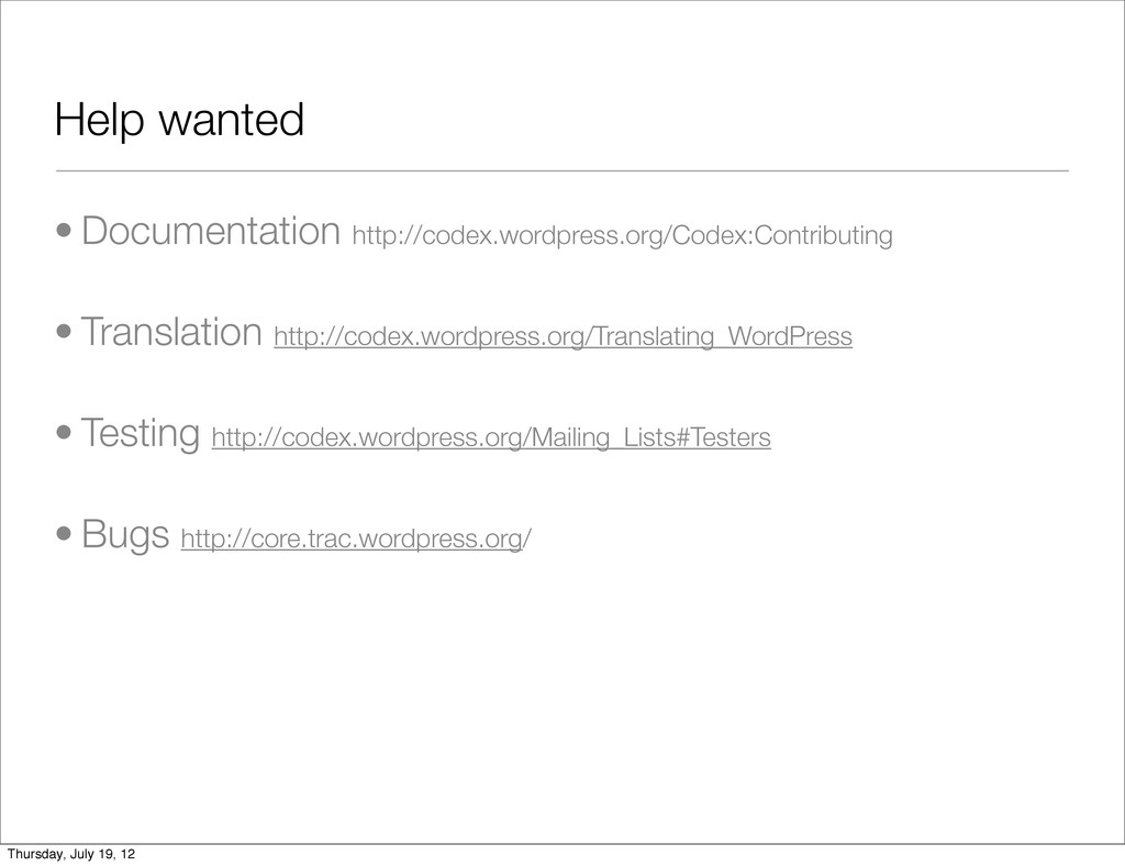 Help wanted • Documentation http://codex.wordpr...