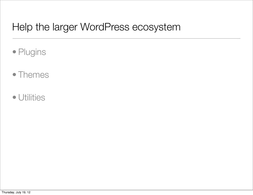 Help the larger WordPress ecosystem • Plugins •...