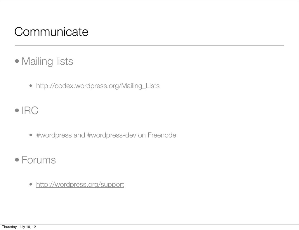 Communicate • Mailing lists • http://codex.word...