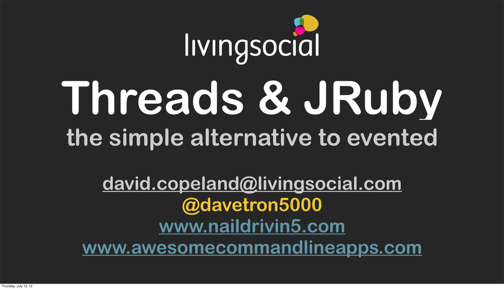 Threads & JRuby the simple alternative to event...