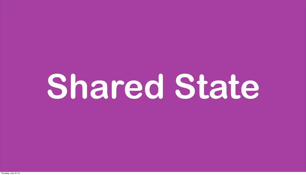 Shared State Thursday, July 19, 12