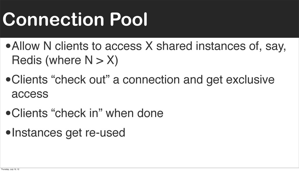 Connection Pool •Allow N clients to access X sh...