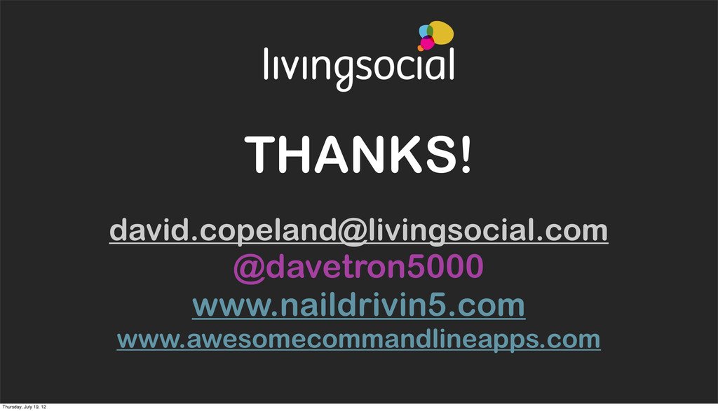THANKS! david.copeland@livingsocial.com @davetr...