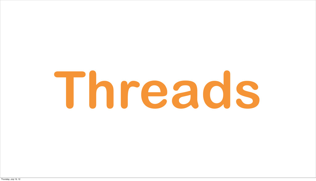 Threads Thursday, July 19, 12