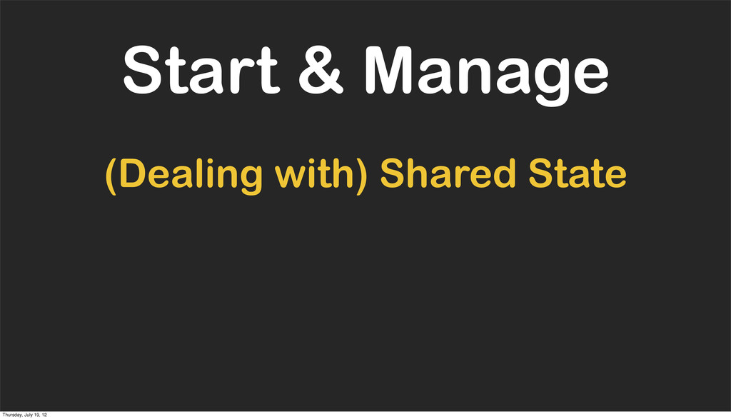 Start & Manage (Dealing with) Shared State Thur...